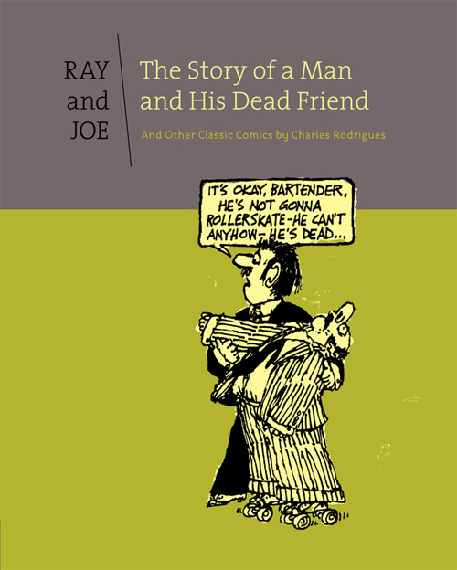 Ray and Joe: The Story of a Man and His Dead Friend