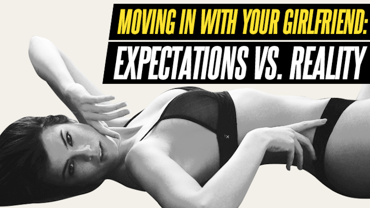 moving in with girlfriend expectations vs reality