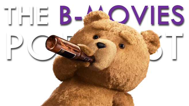 The B-Movies Podcast Ted 2
