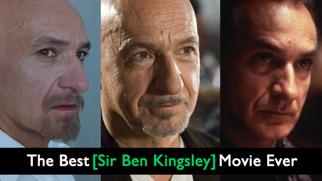 Best Ben Kingsley Movie Ever