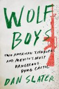 """Wolf Boys"" by Dan Slater"
