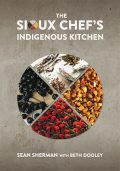 The Sioux Chefs Indigenous Kitchen