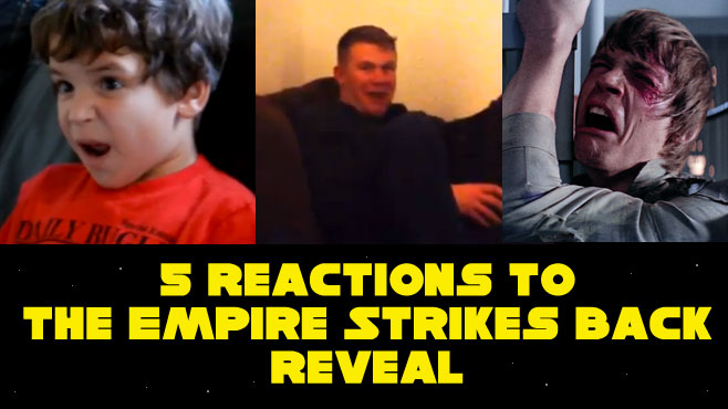 5 Reactions To The Empire Strikes Back Reveal