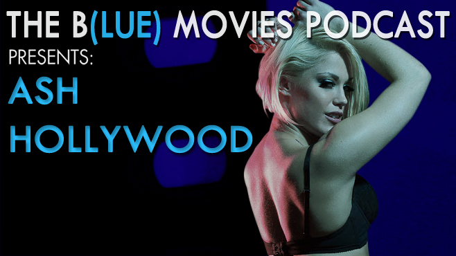 Ash Hollywood The Blue Movies Podcast
