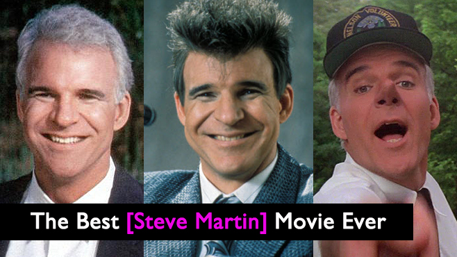 Best Steve Martin Movie Ever