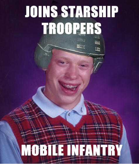 Bad Luck Brian meme Starship Troopers
