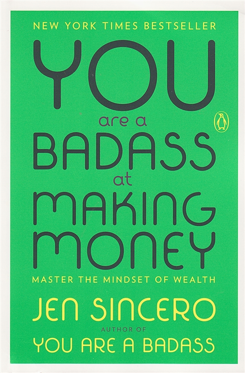 'You are a Badass at Making Money' by Jen Sincero