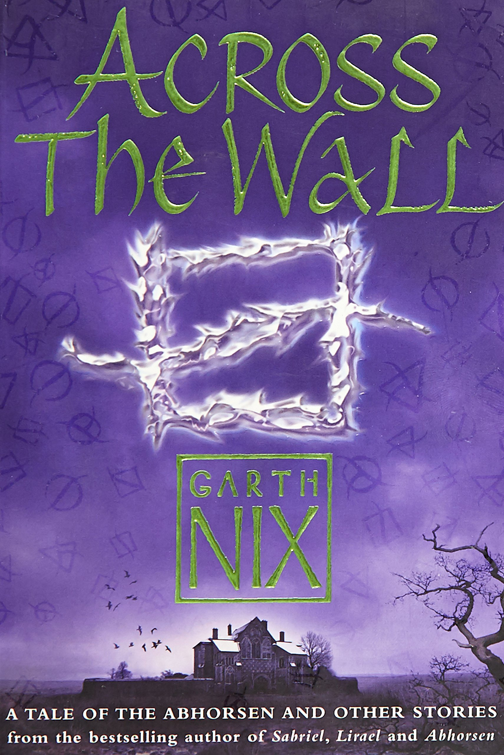 12. Across the Wall: A Tale of Abhorsen and Other Stories